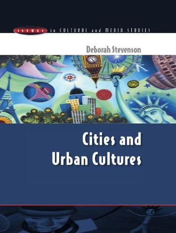Cities and Urban Cultures (Issues in Cultural and Media Studies (Paperback))