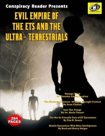 Evil Empire Of The ETs And The Ultra-Terrestrials: Conspiracy Reader Presents