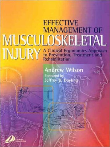 Effective Management of Musculoskeletal Injury: A Clinical Ergonomics Approach to Prevention, Treatment, and Rehab, 1e