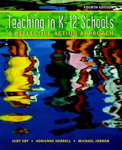 Teaching K-12 Schools: A Reflective Action Approach (4th Edition)