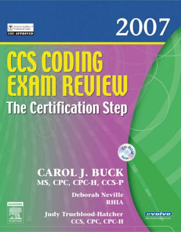 CCS Coding Exam Review 2007: The Certification Step, 1e (CCS Coding Exam Review: The Certification Step (W/CD))