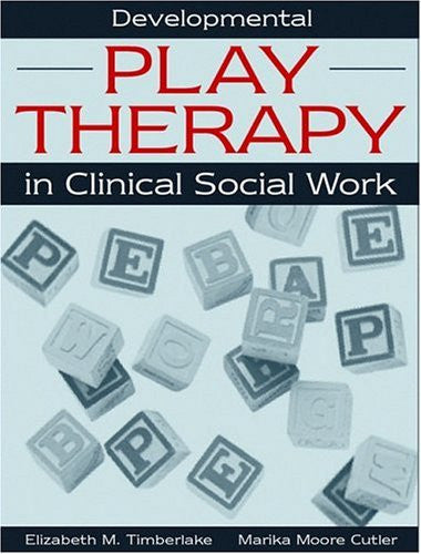 Developmental Play Therapy in Clinical Social Work