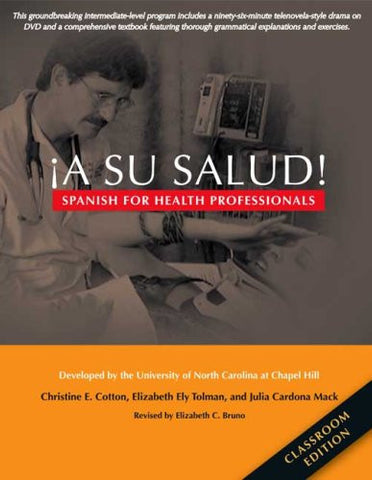 ¡A Su Salud!: Spanish for Health Professionals, Classroom Edition