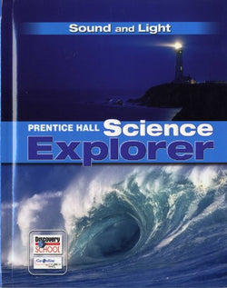 PRENTICE HALL SCIENCE EXPLORER SOUND AND LIGHT STUDENT EDITION THIRD    EDITION 2005