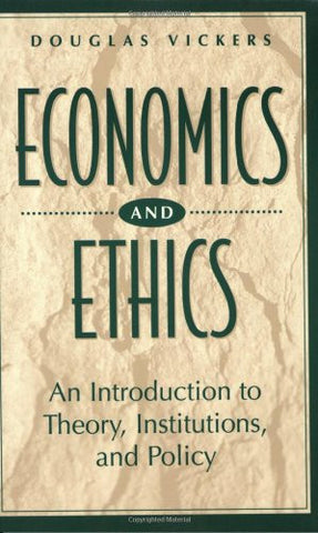 Economics and Ethics: An Introduction to Theory, Institutions, and Policy