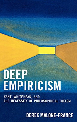 Deep Empiricism: Kant, Whitehead, and the Necessity of Philosophical Theism