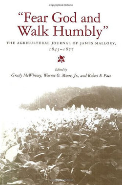 """Fear God and Walk Humbly"": The Agricultural Journal of James Mallory, 1843-1877"