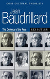 Jean Baudrillard: The Defence of the Real (Core Cultural Theorists series)