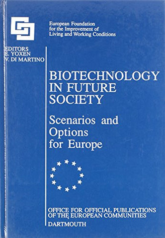Biotechnology in Future Society: Scenarios and Options for Europe