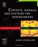 Circuits, Signals, and Systems for Bioengineers: A MATLAB-Based Introduction (Biomedical Engineering)