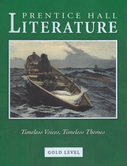 Prentice Hall Literature: Timeless Voices, Timeless Themes, Gold Level, Grade 9, Student Edition