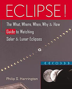 Eclipse!: The What, Where, When, Why, and How Guide to Watching Solar and Lunar Eclipses