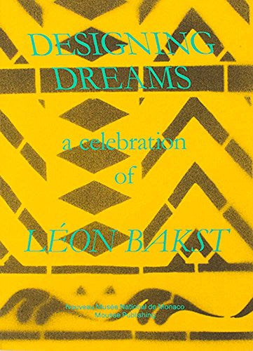 Designing Dreams: A Celebration of Léon Bakst