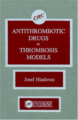 Antithrombotic Drugs in Thrombosis Models