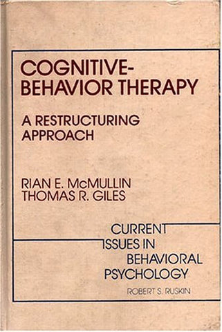 Cognitive-behaviour Therapy: A Restructuring Approach (Current issues in behavioral psychology)