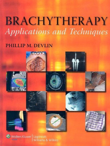 Brachytherapy: Applications and Techniques