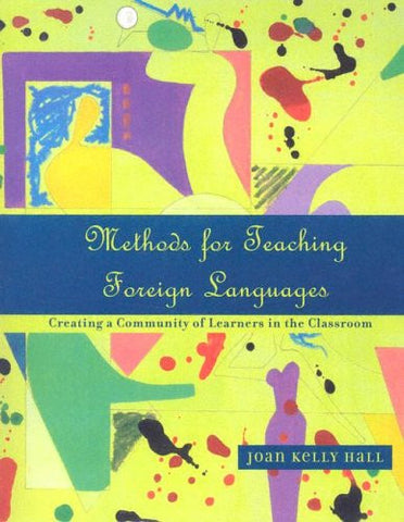 Methods for Teaching Foreign Languages: Creating a Community of Learners in the Classroom