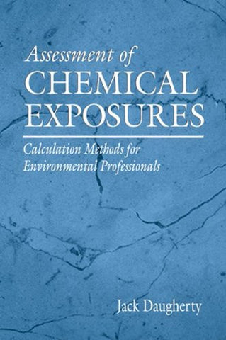Assessment of Chemical Exposures: Calculation Methods for Environmental Professionals