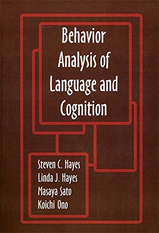 Behavior Analysis of Language and Cognition (International Institute on Verbal Relations)