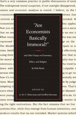 """Are Economists Basically Immoral?"": and Other Essays on Economics, Ethics, and Religion"
