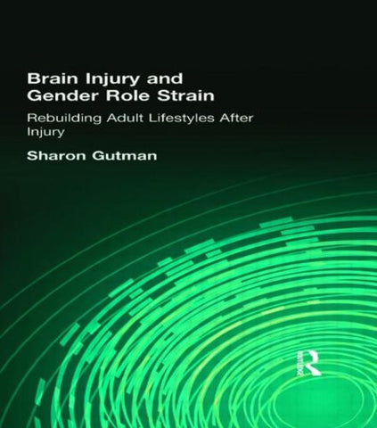 Brain Injury and Gender Role Strain: Rebuilding Adult Lifestyles After Injury (Occupational Therapy & Mental)