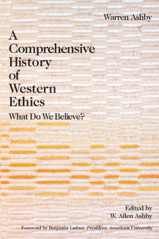 A Comprehensive History Of Western Ethics: What Do We Believe?