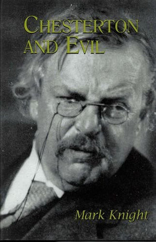 Chesterton and Evil (Studies in Religion and Literature)