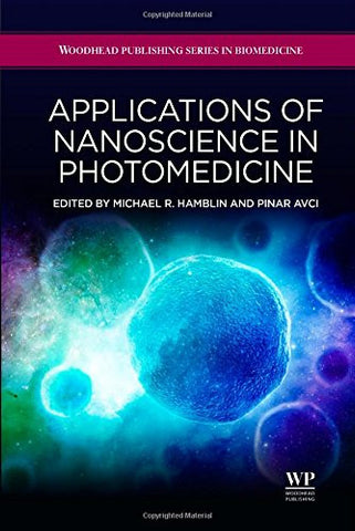 Applications of Nanoscience in Photomedicine (Woodhead Publishing Series in Biomedicine)