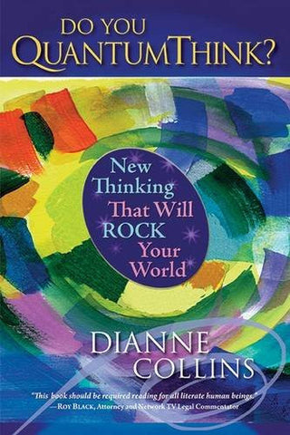 Do You QuantumThink?: New Thinking That Will Rock Your World
