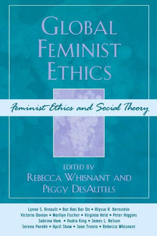 Global Feminist Ethics (Feminist Constructions)