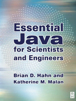Essential Java for Scientists and Engineers