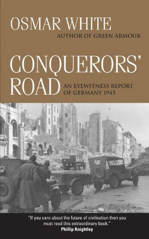Conquerors' Road: An Eyewitness Report of Germany 1945