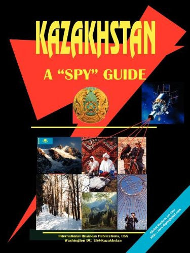Kazakhstan: A Spy Guide (World Spy Guide Library)