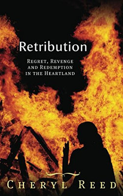 Retribution: Regret, Revenge and Redemption in the Heartland (A Heartland saga)