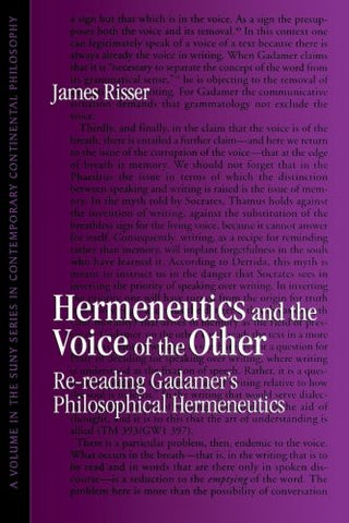 Hermeneutics and the Voice of the Other (Suny Series in Contemporary Continental Philosophy): Re-reading Gadamer's Philosophical Hermeneutics