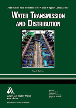 Water Transmission and Distribution WSO: Principles and Practices of Water Supply Operations