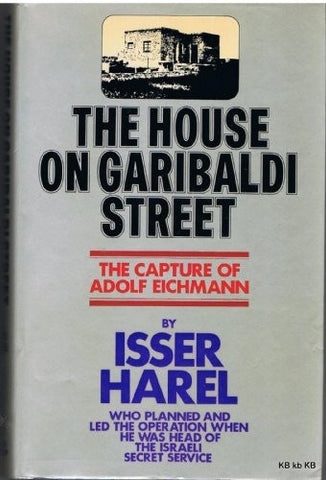The House on Garibaldi Street (Classics of Espionage)