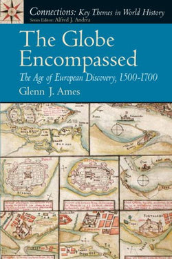 The Globe Encompassed: The Age of European Discovery (1500 to 1700)