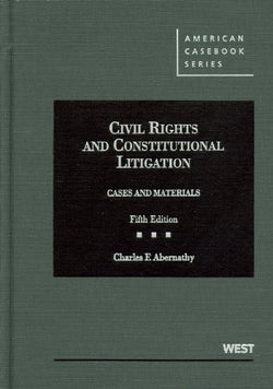 Cases and Materials on Civil Rights and Constitutional Litigation (American Casebook Series)