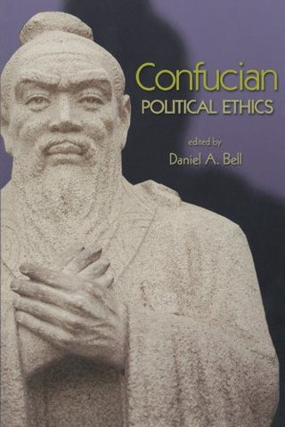 Confucian Political Ethics (Ethikon Series in Comparative Ethics)