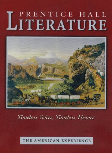 PRENTICE HALL LITERATURE TIMELESS VOICES TIMLESS THEMES STUDENT EDITION GRADE 11 REVISED 7TH EDITION 2005C