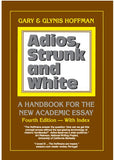 Adios, Strunk and White: A Handbook for the New Academic Essay, Third Edition