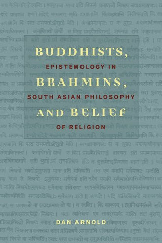 Buddhists, Brahmins, and Belief: Epistemology in South Asian Philosophy of Religion