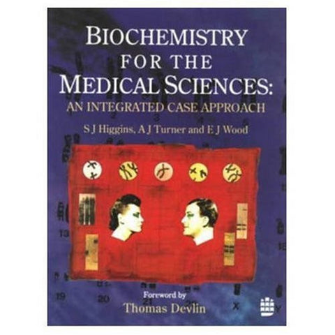 Biochemistry for the Medical Sciences: An Integrated Case Approach