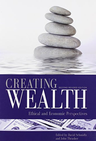 Creating Wealth: Ethical and Economic Perspectives (Second Revised Edition)