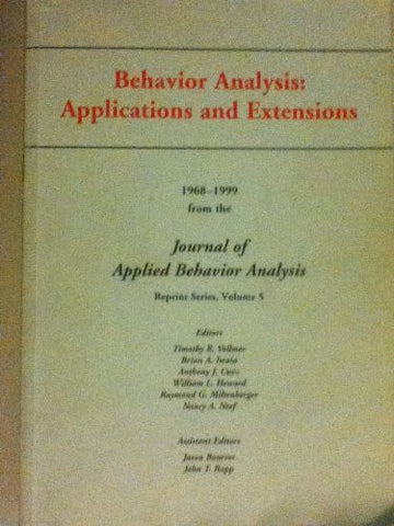 Behavior Analysis: Applications And Extentions: 1968-1999 (Journal of Applied Behavior Analysis)