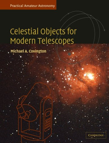 Celestial Objects for Modern Telescopes: Practical Amateur Astronomy Volume 2