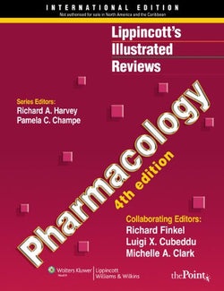 Lippincott's Illustrated Reviews: Pharmacology, 4th Edition (Lippincott's Illustrated Reviews Series)