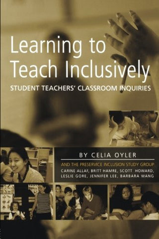 Learning to Teach Inclusively: Student Teachers' Classroom Inquiries