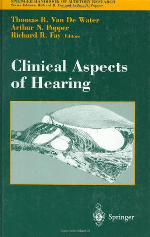 Clinical Aspects of Hearing (Springer Handbook of Auditory Research) (v. 7)